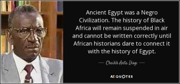 quote-ancient-egypt-was-a-negro-civilization-the-history-of-black-africa-will-remain-suspended-cheikh-anta-diop-71-68-33